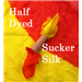 Half Dyed Sucker Silk