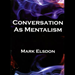 Conversation as Mentalism - M Elsdon